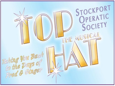 Stockport Operatic Society presents Top Hat