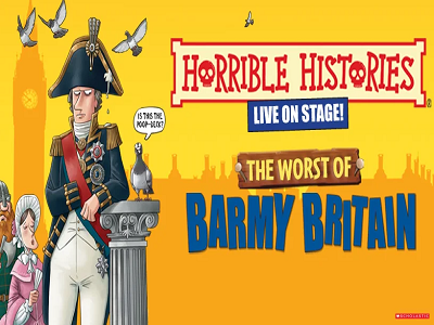 Horrible Histories Live On Stage! - The Worst Of Barmy Britain