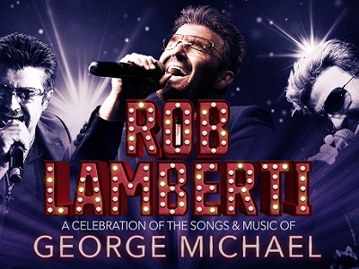 Rob Lamberti – A Celebration of the Songs & Music of George Michael