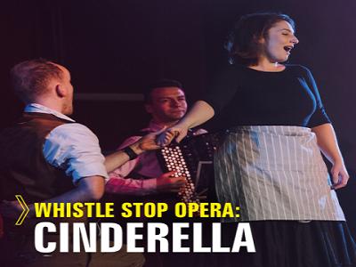 Whistle Stop Opera - Cinderella