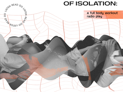 An Absurdist Archive of Isolation: a full body workout radio play