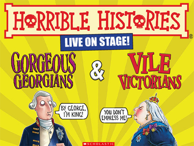 Horrible Histories Live On Stage! - Gorgeous Georgians and Vile Victorians