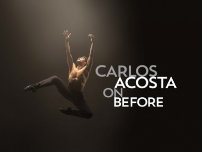 Carlos Acosta – On Before