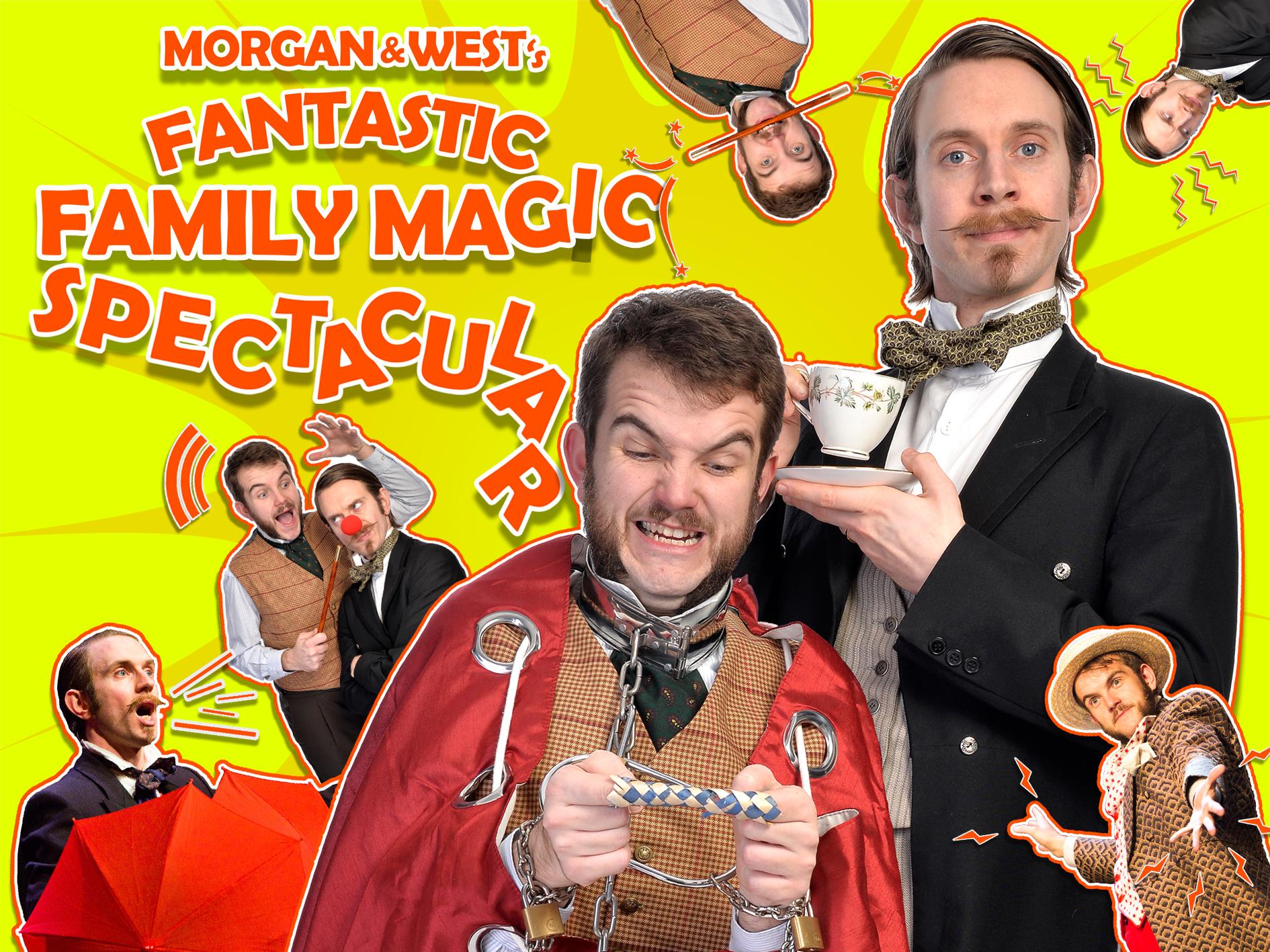 Morgan & Wests' Fantastic Family Show